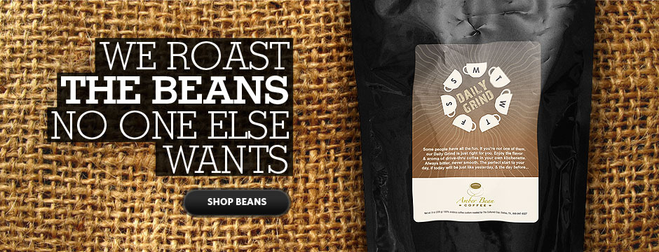 We Roast the Beans No One Else Wants - Shop Beans